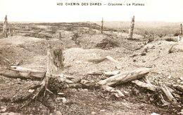 Guerre 14 18 : Chemin Des Dames Craonne (02)  Le Plateau - Guerre 1914-18