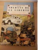 BD  Soldats De La Liberté   Tome III   1931-1995  Histoire Des Troupes De Marine - Bücher, Zeitschriften, Kataloge