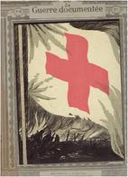 LA GUERRE DOCUMENTEE WWI NUMERO SUR LA CROIX ROUGE INFIRMIERE INFIRMIER TRAIN SANITAIRE PENICHE S.B.M. HOPITAL U.F.F. - 1914-18
