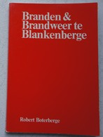 Boek BLANKENBERGE Branden En Brandweer Te Blankenberge Pompiers Pompier Kust - Livres, BD, Revues