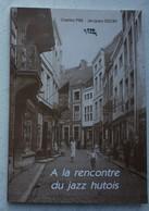 Livre HUY A La Rencontre Du JAZZ Hutois Dédicacé Musique - Bücher, Zeitschriften, Comics