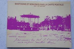 Livre BASTOGNE Et Son Pays Par Le Carte Postale Neffe Isle Le Pré Losange Luxembourg Ardenne - Livres, BD, Revues