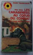 Livre MAI 1940 Blegique CARABINIERS Au Combat Veedijk Turnhout Zelzate Kleit Ursel Nieuwendorp 10èCie/1erCarabinier - Livres, BD, Revues