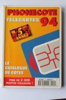 CATALOGUE DE COTES TELECARTES   1994 - Tarjetas Telefónicas