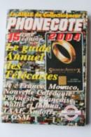 CATALOGUE DE COTES TELECARTES   2004 - Tarjetas Telefónicas