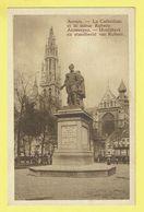 * Antwerpen - Anvers - Antwerp * La Cathédrale Et La Statue Rubens, Hoofdkerk, Groenplaats, Place Verte - Antwerpen