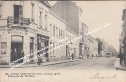 ANTWERPEN 1905 CHAUSSEE DE BERCHEM / ESTAMINET H BROKKE, IN DEN HERTOG (VELO POMP) / PUB STOUT / TRAM - Antwerpen