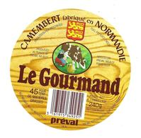 ETIQUETTE De FROMAGE. CAMEMBERT Fabriqué En NORMANDIE..Le Gourmand...PREVAL - Fromage