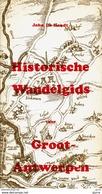 Historische Wandelgids Voor Groot-Antwerpen - John De Hondt - Histoire