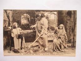 ENFANCE  DE  JESUS  -  LA  SAINTE  FAMILLE  A  NAZARETH .............            TTB - Jésus