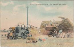 CPA   A LA CAMPAGNE BATTAGE DU GRAIN - Landbouw