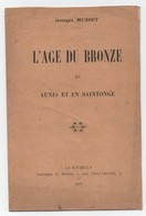 AUNIS - SAINTONGE (Charente-Infèrieure) - L'Age Du Bronze - Communication De Georges MUSSET.- 7 Pages -1922. - Historische Dokumente