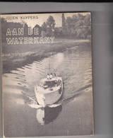 """Toerisme Reisverhaal """" Aan De Waterkant"""" Doorheen Demer, Leie En Scheldeland J. Kuypers 1957 - Géographie"""
