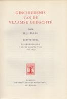 H.J. ELIAS:## Geschiedenis Van De Vlaamse Gedachte 1780-1914##  Boek In 4 Delen - Uitgeverij De Nederlandsche Boekhandel - Histoire