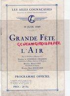 16- COGNAC - RARE PROGRAMME OFFICIEL GRANDE FETE DE L' AIR -LES AILES COGNACAISES-1949-AVIATION-AERODROME CHATEAUBERNARD - Documenti Storici