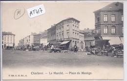 CHARLEROI- LE MARCHE- PLACE DU MANEGE - Charleroi