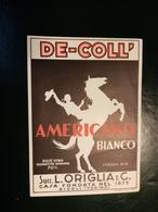 """6203 """" AMERICANO BIANCO - DE-COLL' - SUCC. L. ORIGLIA & C.-RIVOLI-TORINO """" ORIGINALE - Etichette"""