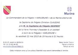 """LE COMMANDANT DE LA """"FREGATE"""" DE LA MARINE ALLEMANDE,LE CAPITAINE DE FREGATE C. CLAUSING PRIE M. LE CAPITAINE DE FREGATE - Documents"""
