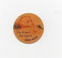 Insigne épinglette Carton Festa Comité National De L'Enfance Pour La Mère Pour L'enfant Aidez-nous - Autres Collections