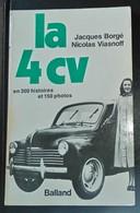 La 4 CV En 300 Histoires Et 150 Photos, Par Jacques Borgé Et Nicolas Viasnoff, éd. Balland 1976. - Non Classés