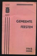 GENT - BOEKJE MET PROGAMMA DER GENTSCHE FEESTEN IN 1945 - NEDERLANDS  - ZIE MEERDERE AFBEELDINGEN - Gent