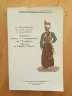 Souvenirs, Journal Et Correspondance Sur L'expédition D'Egypte Et L'Armée D'Orient -  Sanglé-Ferrière - History