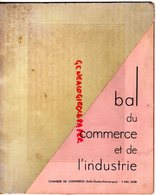 31-TOULOUSE- RARE PROGRAMME BAL CHAMBRE COMMERCE INDUSTRIE-1938-PEUGEOT-CAFES ELEPHANT OR-ANDREE RETHAULT REINE-CAPITOLE - Documenti Storici
