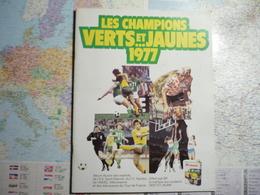 Les Champions Verts Et ... Jaunes 1977 AS Saint Etienne FC Nantes ASVEL Villeurbannes Et Vainqueurs Tour De France/ BP - Sport