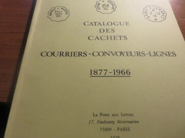 Catalogue Des Cachets Courriers-Convoyeurs-Lignes 1877-1966 De La Poste Aux Lettres - Sellos