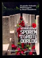 VERRASSENDE SPOREN VAN DE GROTE OORLOG 33 Minder Bekende WO1-hotspots In West-Vlaanderen 281blz ©2014 Geschiedenis Z466 - Guerra 1914-18