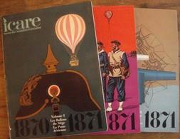 Revue Icare N° 56/77/83 - La Guerre Franco-prussienne 1870/71 (ballons Dirigeables Poste Aérienne Marine Pigeons) - Aviación