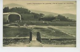 """SUISSE - LUZERN - AVIATION - DIRIGEABLES - Originalaufnahme Des Luftschiffes """"VILLE DE LUCERNE """" Mit Luftschiffhalle - LU Lucerne"""