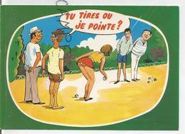 """Joueurs De Pétanque, Jeune Femme Court Vêtue:"""" Tu Tires Ou Je Pointe?"""" Dessin De R. Allouin - Humour"""