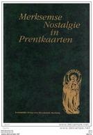 Merksemse Nostalgie In Prentkaarten - Heemkring Merksem - Histoire