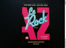 Le ROCK De A à Z De Leduc Et Ogouz. Quasi Neuf - Autres