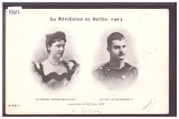 LA REVOLUTION EN SERBIE 1903 - LE ROI ET LA REINE ASSASSINES LE 10/11 JUIN 1903 - TB - Serbia