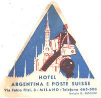 ETIQUETA DE HOTEL  -   HOTEL ARGENTINA E POSTE SUISSE  -MILANO  -ITALIA - Hotel Labels
