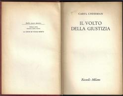 """IL VOLTO DELLA GIUSTIZIA Di C.CHESSMAN-1°ediz.Rizzoli""""collana SIDERA""""1958-pp.284--------(1860E) - Libri, Riviste, Fumetti"""