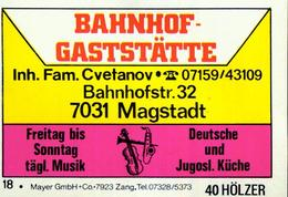 1 Altes Gasthausetikett, Bahnhof-Gaststätte, Inh. Fam. Cvetanov, 7031 Magstadt, Bahnhofstr. 32 #209 - Matchbox Labels