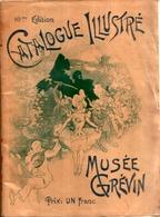 Beau Catalogue Ancien Du MUSEE GREVIN - 1901-1940