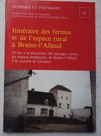 Livre Itinéraire Des Fermes Campagne BRAINE L'ALLEUD à GENAPPE Plancenoit Brabant Wallon Guide - Livres, BD, Revues