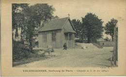 CPA 59 VALENCIENNES Faubourg De Paris Chapelle De N.D Des Affliges Rare - Valenciennes