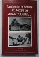 Livre LANDENNE Et SEILLES Au Temps De Jean Tousseul Région Andenne Prov Namur - Livres, BD, Revues