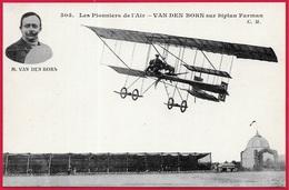 "CPA ""Les Pionniers De L'Air"" : (Aviateur Belge Né à Liège) VAN DEN BORN Sur Biplan FARMAN ** Aviation - Aviatori"