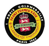 ETIQUETTE De FROMAGE..FRANZ EDAMER KÄSE.. Roi Normand...M. LANQUETOT à St MARTIN De BIENFAITE ( Calvados 14) - Fromage