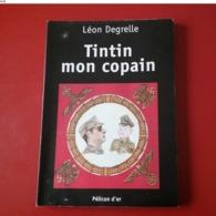 TINTIN MON COPAIN  LEON DEGRELLE REXISME PROAGANE HERGE WAFFEN  SS - Livres