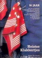 50 Jaar HEISTSE KLAKKERTJES 112blz ©1988 KNOKKE-HEIST Folklore Visserij Visser Geschiedenis Heemkunde Duinbergen Z476 - Heist