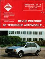 Revue Pratique De Technique Automobile ISSN 0755-11OX - Renault 14 TL / GTL / TS Moteur Essence 1218 & 1360 Cm3 1990 - Auto