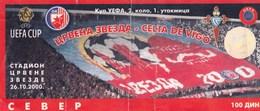 Ticket FC Red Star Crvena Zvezda  Belgrade Serbia FC Celta De Vigo Spain Espana  2000. 2000  Fc Football Match UEFA Cup - Tickets - Entradas