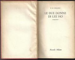 """LE DUE DONNE DI LEE HO Di F.S.Chang-1°ediz.Rizzoli 1955 """"collana SIDERA"""" Pp.341--------(1850E) - Libri, Riviste, Fumetti"""